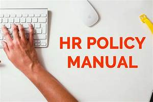 Setting Workplace Rules With Comprehensive Hr Policy Manual