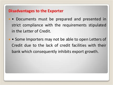 In other words, a specific cargo would be financed, typically by the exporter drawing a bill on the importer, and. DOCUMENTARY CREDIT or LETTER OF CREDIT