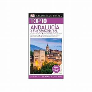 Andal U00fazia  U00fatik U00f6nyv  Andalucia And The Costa Del Sol Top 10