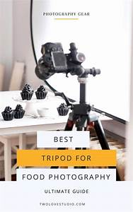 Ultimate Guide: Best Tripod For Food Photography - Two Loves Studio | Food photography ...