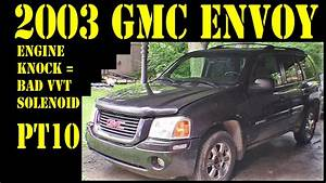 2003 Gmc Envoy - Pt10 Engine Knock