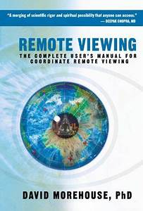 Remote Viewing  The Complete User U0026 39 S Manual For Coordinate