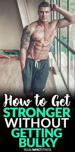 Increase Strength Without Getting Bulky