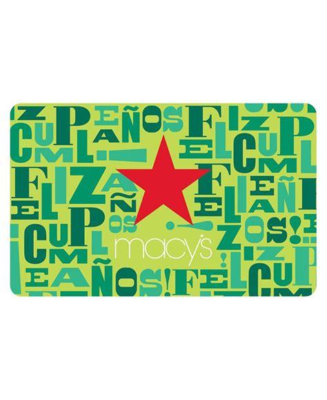 That's where macy's gift cards come in handy! Macy's Macy's Happy Birthday/Feliz Cumpleaños E-Gift Card & Reviews - Gift Cards - Macy's