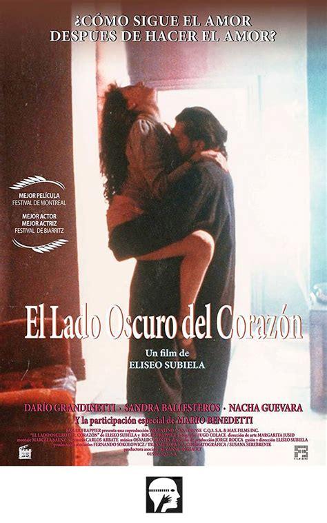 O la irritación o la admiración. El lado oscuro del corazón (El lado oscuro del corazón, 1992, Argentina / Canadá) Dirección ...