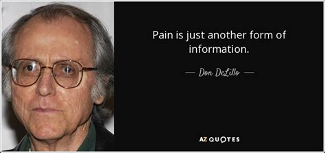Don DeLillo quote: Pain is just another form of information