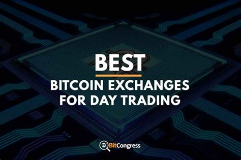 It is an exciting time of growth in the cryptocurrency industry, as day by day bitcoin, ethereum, and other cryptocurrencies prove to be more than just a passing fad and major financial institutions like jp morgan recognize the importance of blockchain technology. Best Bitcoin Exchanges for Day Trading 2020 - Start Day ...