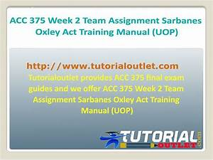Acc 375 Week 2 Team Assignment Sarbanes Oxley Act Training