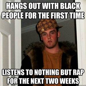 hangs out with black people for the first time listens to ...