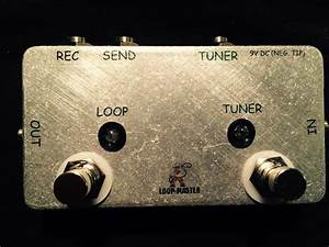 Loop Pedal Switchers - - 1 Looper W  Tuner Out