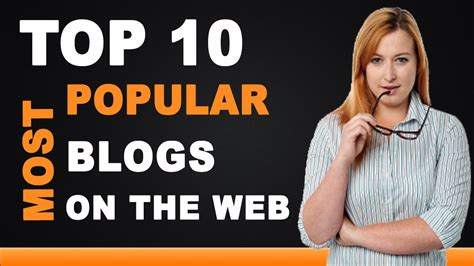 Top 10 Most Popular Blogs on the Web - YouTube