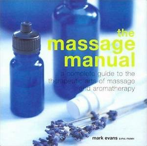 Massage Manual   A Complete Guide To The Therapeutic Arts