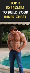 Top 3 Exercises To Build Your Inner Chest  Fitness  Bodybuilding  Gym  Chest  Workout  Exercises