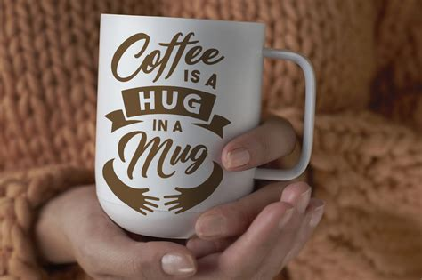 ✓ free for commercial use ✓ high quality images. SVG Cut File: Coffee is a Hug in a Mug By Big Design | TheHungryJPEG.com