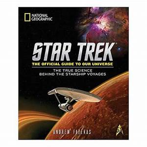 Star Trek  The True Science Behind The Starship Voyages