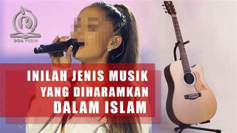 Agar lebih paham, berikut ini adalah ulasan yang lebih mendalam terkait halal haramnya seni musik dalam islam: Inilah Jenis Musik yang Diharamkan Dalam Islam, JANGAN DENGARKAN! - YouTube