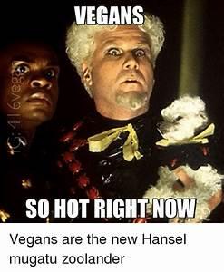 VEGANS SO HOT RIGHT NOW Vegans Are the New Hansel Mugatu ...