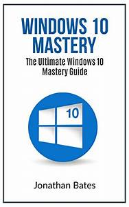 Download Windows 10  Windows10 Mastery  The Ultimate