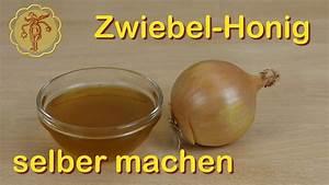 Honig Selber Machen : zwiebel honig gegen husten selber machen youtube ~ A.2002-acura-tl-radio.info Haus und Dekorationen