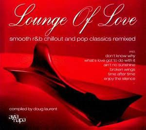 Love To Lounge : lounge of love chill various artists songs reviews credits awards allmusic ~ Watch28wear.com Haus und Dekorationen