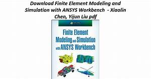 Finite Element Modeling And Simulation With Ansys