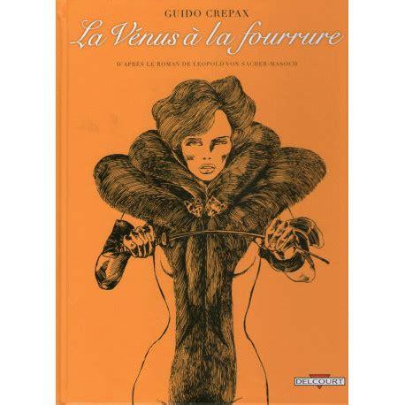 Guido crepax appears in 198 issues. Guido Crepax - La vénus à la fourrure