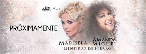 Marisela y Amanda Miguel Mentiras de Hierro at Grand