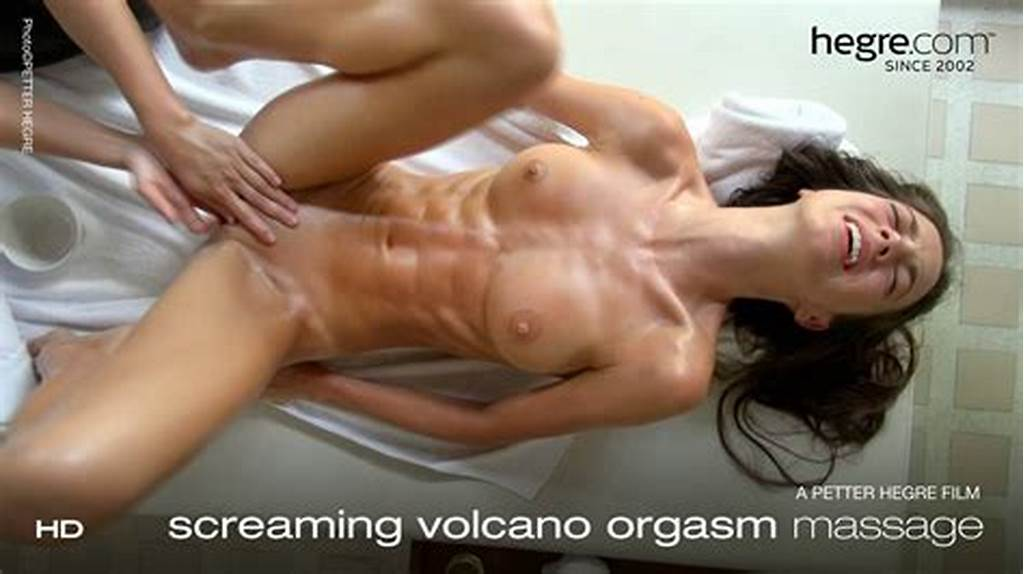 #Screaming #Volcano #Orgasm #Massage