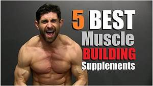 5 Best Supplements To Add Muscle Mass Faster
