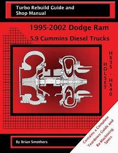 Holset Hx35  Hx40  Turbo Rebuild Guide And Shop Manual