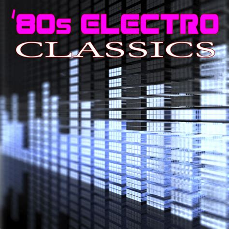 Posted by 4 minutes ago. 80s Electro Classics (Re-Recorded / Remastered Versions) by Various Artists on Spotify