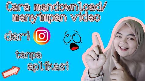 Kamu bisa memilih cara download video instagram yang paling mudah dan sesuai dengan gadget yang sedang digunakan. CARA MENDOWNLOAD / MENYIMPAN VIDEO DARI INSTAGRAM TANPA ...