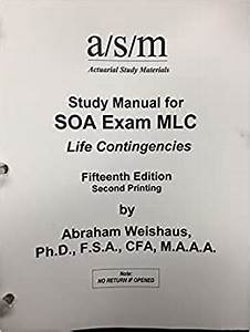 Asm Study Manual For Exam Mlc  Weishaus  Abraham