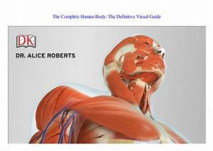 Pdf The Complete Human Body  The Definitive Visual Guide