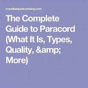 The Complete Guide To Paracord  What It Is  Types  Quality