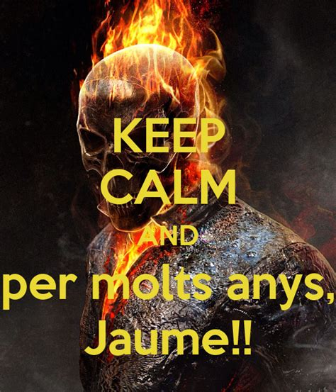 KEEP CALM AND per molts anys Jaume KEEP CALM AND