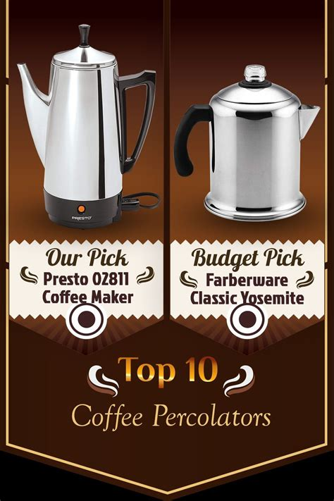 Every style of coffee maker requires a specific grind size to achieve the best flavor. Top 10 Coffee Percolators (Feb. 2020) - Reviews & Buyers Guide | Camping coffee maker ...