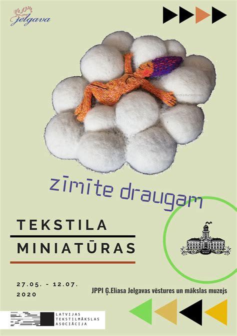tekstilminiatūru izstāde ZĪMĪTE DRAUGAM · Latvijas ...
