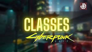 Every Cyberpunk 2077 Character Class And What They Do