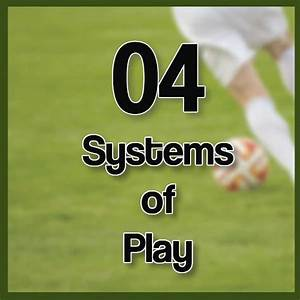 Systems Of Play In Soccer
