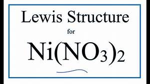 How To Draw The Lewis Dot Structure For Ni No3 2   Nickel  Ii  Nitrate