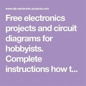 Free Electronics Projects And Circuit Diagrams For