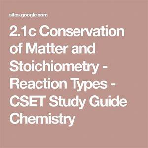 2 1c Conservation Of Matter And Stoichiometry