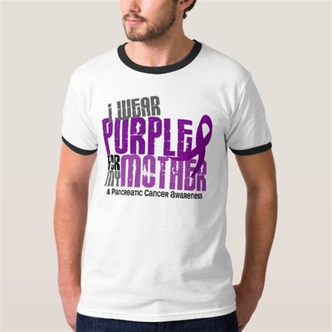 Pancreatic Cancer I Wear Purple For My Mother 6 2 T Shirt