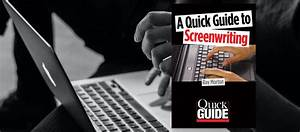 The Quick Guide To Screenwriting Is The Ultimate Reference