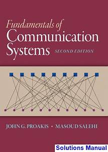 Fundamentals Of Communication Systems 2nd Edition Proakis Solutions Manual