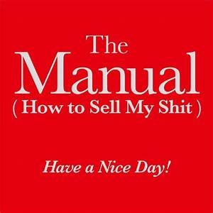 Have A Nice Day  The Manual  How To Sell My Shit   2016 11