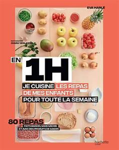 Cuisiner Pour La Semaine : mon nouveau livre en 1h je cuisine les repas de mes ~ Dode.kayakingforconservation.com Idées de Décoration