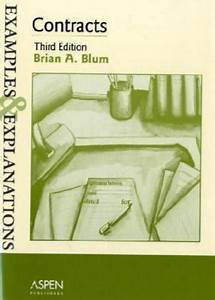 Examples And Explanations Ser   Contracts By Brian A  Blum  2004  Trade Paperback  Student