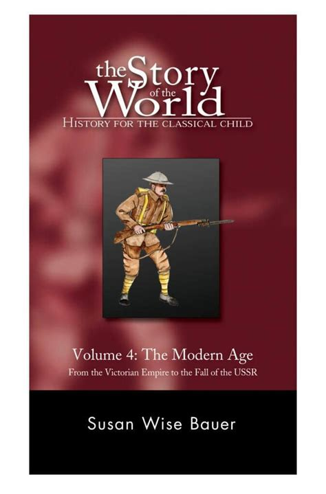 The Story of the World Vol 4: The Modern Age Text (With